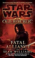 Fatal Alliance (Star Wars: The Old Republic, #1)
