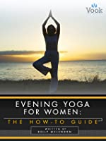Evening Yoga for Women: The How-To Guide