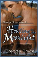 Howling in the Moonlight (Going Nowhere, #1)