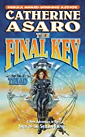The Final Key (Saga of the Skolian Empire, #11; The Triad, #2)