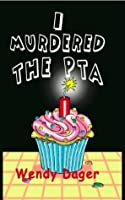 I Murdered the PTA