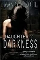 Daughter Of Darkness (The Darkness Series, #1)
