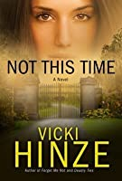 Not This Time: A Novel