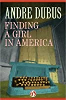 Finding a Girl in America: A Novella and Ten Short Stories