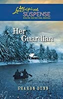 Her Guardian (Steeple Hill Love Inspired Suspense)