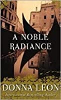 A Noble Radiance (Commissario Brunetti #7)