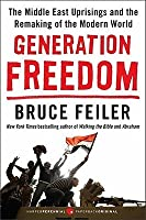 Generation Freedom: The Middle East Uprisings and the Future of Faith
