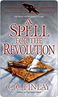 A Spell for the Revolution (Traitor to the Crown, #2)