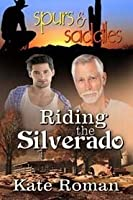 Riding the Silverado (Los Rancheros, #1)