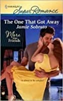The One That Got Away (Harlequin Super Romance)