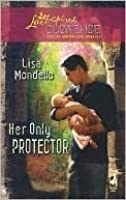 Her Only Protector (Cradle of Secrets Series #2) (Steeple Hill Love Inspired Suspense #113)