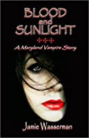 Blood and Sunlight: A Maryland Vampire Story