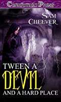 'Tween a Devil and His Hard Place (Dancin' With the Devil, #2)