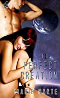 The Perfect Creation (Creations, #1)