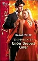 Under Deepest Cover (Dynasties: The Elliotts)