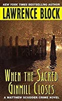 When the Sacred Ginmill Closes (Matthew Scudder, #6)