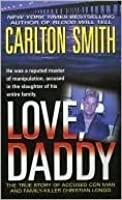 Love, Daddy: The True Story of Accused Con Man and Family Killer Christian Longo (St. Martin's True Crime Library.)