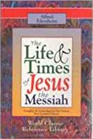 The Life and Times of Jesus Messiah: New Updated Edition