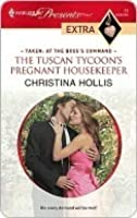 The Tuscan Tycoon's Pregnant Housekeeper (Presents Extra)