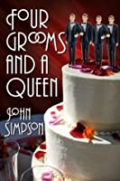 Four Grooms and a Queen (Murder Most Gay, #3)