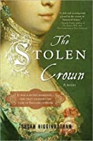 The Stolen Crown: The Secret Marriage that Forever Changed the Fate of England
