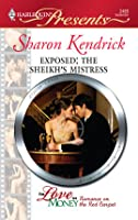 Exposed: The Sheikh's Mistress (Harlequin Presents)