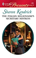 The Italian Billionaire's Secretary Mistress (Harlequin Presents)