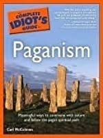 The Complete Idiot's Guide(R) to Paganism