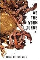 As the Worm Turns (Volume 1)