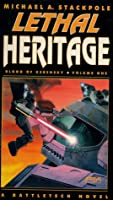 Lethal Heritage: Book One of Blood of Kerensky