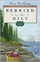 Berried to the Hilt (A Gray Whale Inn Mystery, #4)