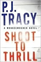 Shoot to Thrill (Monkeewrench, #5)