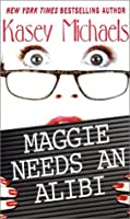 Maggie Needs An Alibi (Maggie Kelly Mystery, #1)