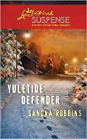 Yuletide Defender (Steeple Hill Love Inspired Suspense #226)