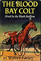 The Blood Bay Colt: Sired by the Black Stallion (The Black Stallion, #6)