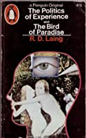 The Politics of Experience and The Bird of Paradise