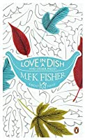Love in a Dish and Other Pieces