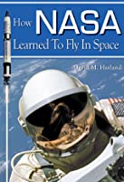How NASA Learned to Fly in Space