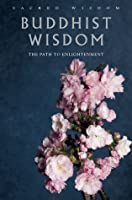 Buddhist Wisdom: The Path to Enlightenment