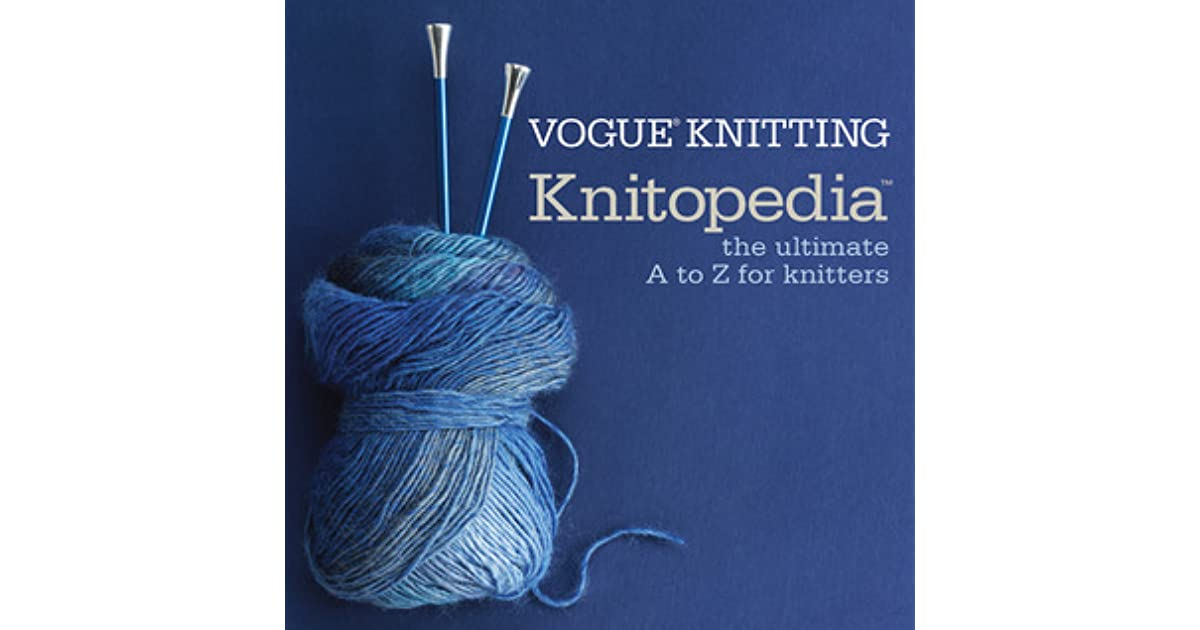 Ultimate Knitting Quiz : Vogue knitting knitopedia™ the ultimate a to z for