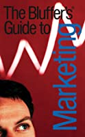The Bluffer's Guide to Marketing