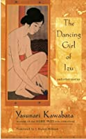 The Dancing Girl of Izu and Other Stories