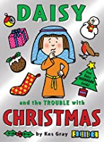 Daisy and the Trouble with Christmas