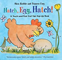 Hatch, Egg, Hatch!: Touch & Feel Pop-Up Book