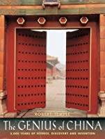 The Genius of China: 3,000 Years of Science, Discovery and Invention