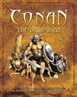 Conan the Barbarian: The Original, Unabridged Adventures of the World's Greatest Fantasy Hero