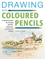 Drawing with Coloured Pencils: 16 Demonstrations for Drawing Still Lifes, Landscapes, Portraits and Animals