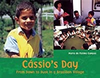 Cassio's Day: From Dawn to Dusk in a Brazilian Village