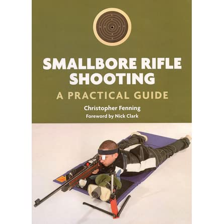 Smallbore rifle shooting a practical guide