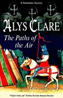 The Paths of the Air (Hawkenlye Mysteries (Paperback))